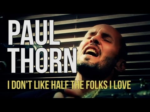 paul-thorn-i-dont-like-half-the-folks-i-love.html