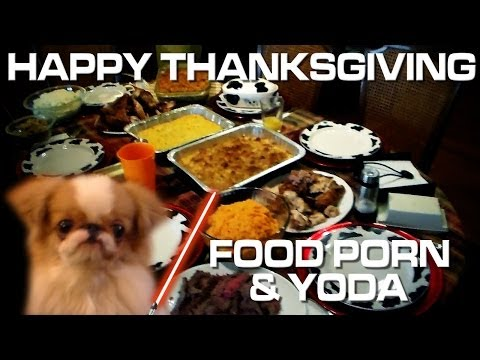 Thanksgiving Day Vlog: Food Porn & Jedi Dog!! video