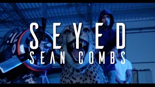 Seyed - Sean Combs (OFFICIAL VIDEO)