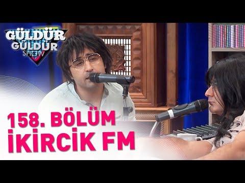 Güldür Güldür Show 158. Bölüm | İkircik FM