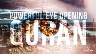 Powerful Eye Opening Recitation of the Quran