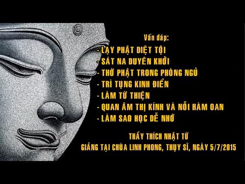 Vấn đáp: Lạy Phật diệt tội, sát na duyên khởi, thờ Phật trong phòng ngủ, trì tụng kinh điển, làm từ