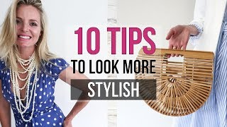 10 Ways to Look More Stylish   Stylist Tips
