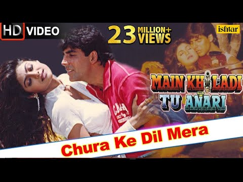 Chura Ke Dil Mera (HD) Full Video Song | Main Khiladi Tu Anari...