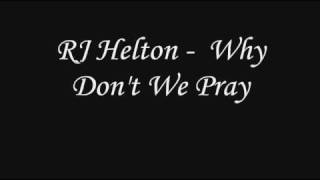 Watch Rj Helton Why Dont We Pray video