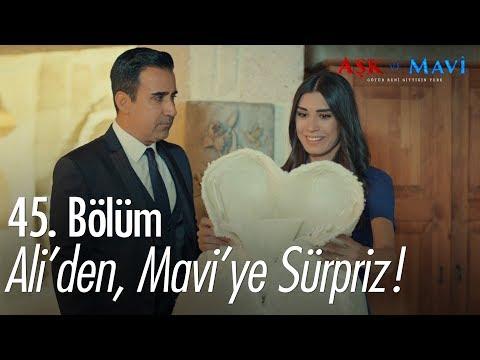 Ali'den, Mavi'ye sürpriz - Aşk ve Mavi 45. Bölüm