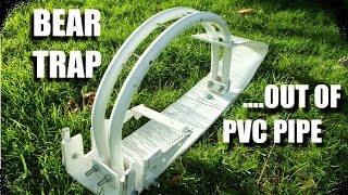 How to Make: a BEAR TRAP out of PVC Pipe