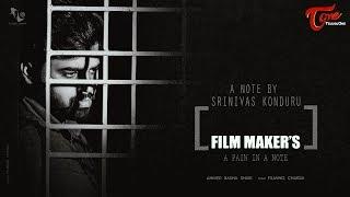 Film Makers (A Pain in a Note) A Heart Touching Video | By Srinivas Konduru