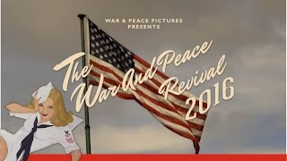 The War And Peace Revival 2016 Overview