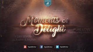 Moments of Delight | 1 Day Seminar | FREE ADMISSION – Shaykh Adnan Abdul Qadir