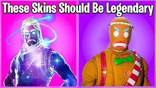 10 SKINS IN FORTNITE THAT SHOULD BE LEGENDARY