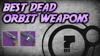 DEAD ORBIT WEAPON REVIEW! What is Good? [Destiny 2]