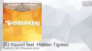 ENTRM081 DJ Xquizit feat. Hidden Tigress - Euphoric Light (Maywave remix) [Progressive Trance]