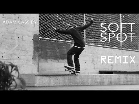Adam Cassidy - SOFT SPOT REMIX 2017