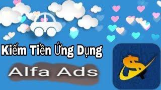 Kiếm Tiền Đọc Tin Tức Được Tiền Với Ứng Dụng  Alfa ADS