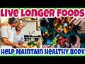 TOP FOODS To Eat To LIVE LONGER And Improve Overall Health   Maintain HEALTHY BODY With SUPER FOODS