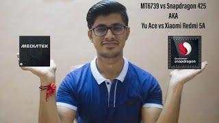 MediaTek MT6739 vs snapdragon 425 AKA Yu Ace vs Xiaomi Redmi 5A #xiaomiredmi5akiller