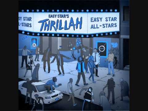 Thrillah by Easy Star Allstars - Reggae version of Michael Jacksons classic 'Thriller'