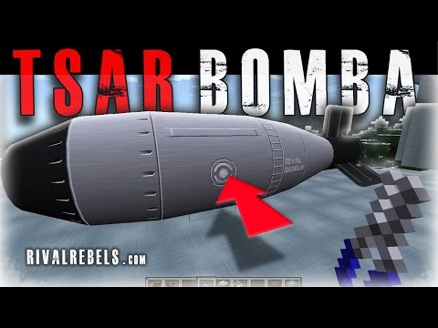 Tsar Bomba Rival Rebels Minecraft nuke