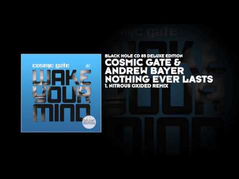 Cosmic Gate &  Andrew Bayer - Nothing Ever Lasts (Nitrous Oxide Remix)