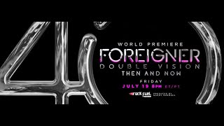 Foreigner Double Vision Then and Now Official Trailer