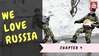 We love Russia - Chapter 4