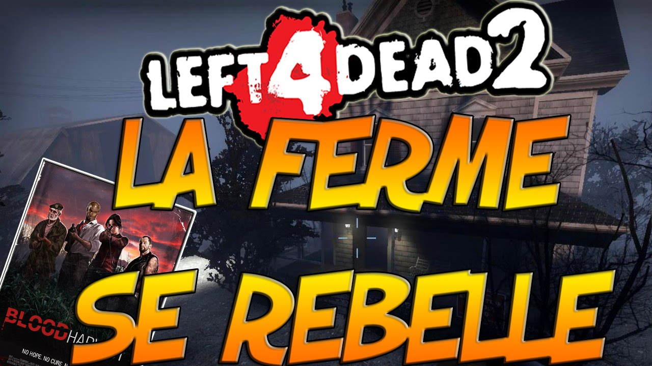 la ferme se rebelle left4dead2 youtube. Black Bedroom Furniture Sets. Home Design Ideas