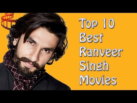 Top 10 Best Ranveer Singh Movies List - Ranveer Singh Best Movies