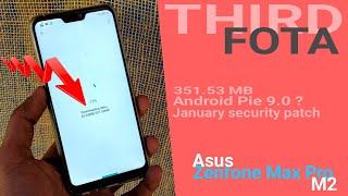 Third FOTA Update for Asus Zenfone Max Pro M2 351.53MB  Max Pro M2 January Update