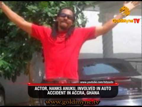GOLDMYNETV: ACTOR, HANKS ANUKU, INVOLVED IN AUTO ACCIDENT IN ACCRA, GHANA