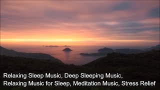 Relaxing Sleep Music, Deep Sleeping Music, Relaxing Music for Sleep, Meditation Music, Stress Relief
