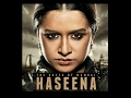 Haseena Official Trailer 2017 | Shraddha & Siddhanth Kapoor