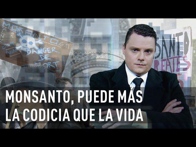 """Monsanto: """"Puede más la codicia que la vida"""""""