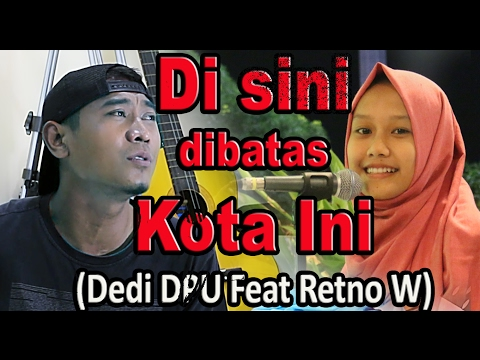 Disini dibatas Kota Ini - Tommy J Pisa - Retno W Feat Dedi DPU (Cover By Albert Kiss)