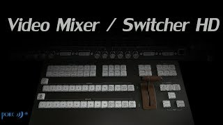 Video Mixer  Switcher HD