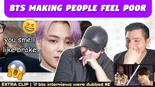 NSD REACT TO 'BTS Making People Feel Poor' (EXTRA CLIP: if BTS interviews were dubbed #2)