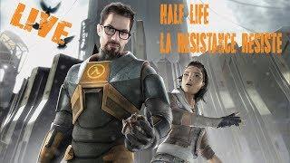 Half life 2 LIVE ( LA RESISTANCE RESISTE)
