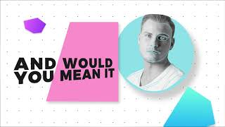 MARC - Would You Mean It feat. EARON (Lyric Video) [Ultra Music]