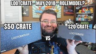 $50 Loot Crate DX VS $20 Basic Loot Crate - May 2018 - Rolemodels?