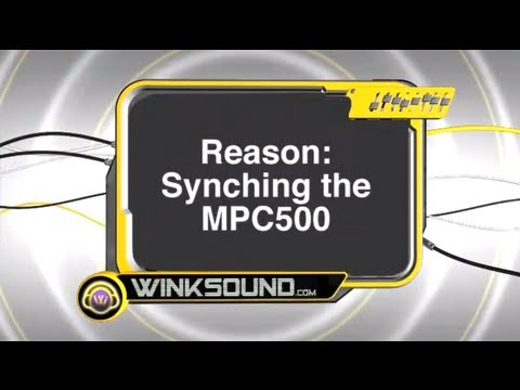 Propellerhead Reason: Synching The MPC500   WinkSound