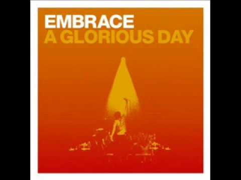 Embrace - Gloriuos Day