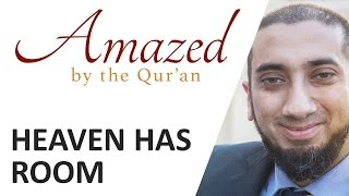 Amazed by the Quran with Nouman Ali Khan: Heaven Has Room