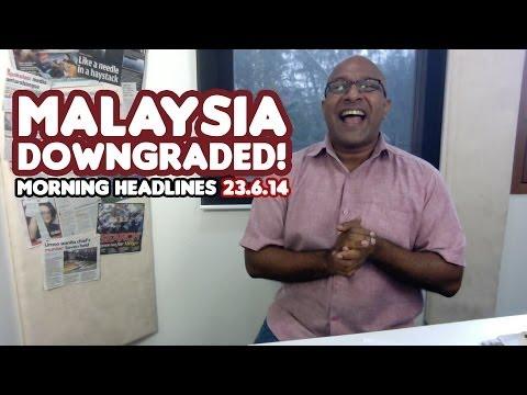 Malaysia Downgraded! [Morning Headlines]