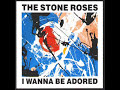 The Stone Roses - I Wanna be Adored (audio only)