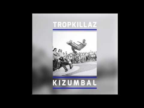 Tropkill - Kizumbal