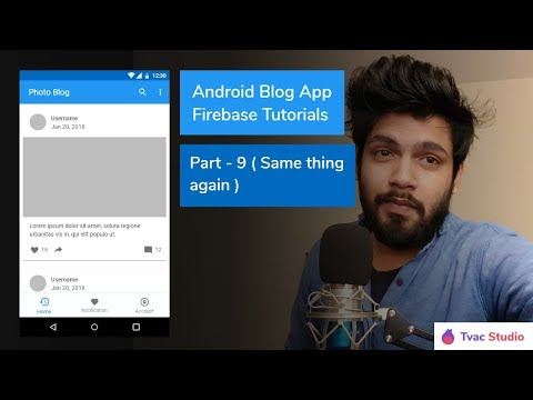 Android Blog App 2018 - Android Studio Firebase Tutorials - Part 9