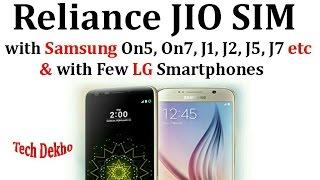 Get Reliance JIO 4G SIM with Samsung On5, 7, J1 Ace, J2, J5, J7 etc | LG Smartphones | No Fake