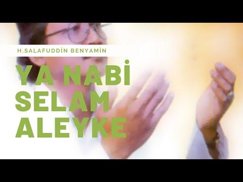 Ya nebi selam aleyke - Ya nabi salam alaika - Benyamin Salafuddin...