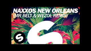 Naxxos - New Orleans (Mr. Belt & Wezol Remix)