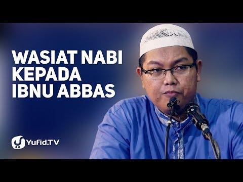 Kajian Umum: Wasiat Nabi Muhammad kepada Ibnu Abbas - Ustadz Dr. Firanda Andirja, M.A.